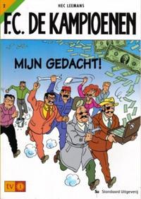 Cover Thumbnail for F.C. De Kampioenen (Standaard Uitgeverij, 1997 series) #2 - Mijn gedacht! [Herdruk 2003]