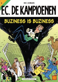 Cover Thumbnail for F.C. De Kampioenen (Standaard Uitgeverij, 1997 series) #3 - Buziness is buziness