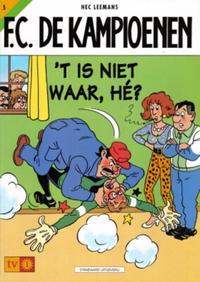 Cover Thumbnail for F.C. De Kampioenen (Standaard Uitgeverij, 1997 series) #5 - 't Is niet waar, hé?