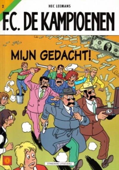 Cover for F.C. De Kampioenen (Standaard Uitgeverij, 1997 series) #2 - Mijn gedacht! [Herdruk 2004]