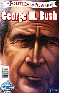 Cover Thumbnail for Political Power George W. Bush (Bluewater / Storm / Stormfront / Tidalwave, 2009 series) #1