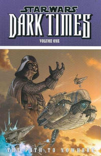 Cover Thumbnail for Star Wars: Dark Times (Dark Horse, 2008 series) #1 - The Path to Nowhere