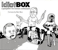 Cover Thumbnail for Idiot Box – A Pamphlet for Torture Enthusiasts (Matt Bors, 2005 series) #[nn]