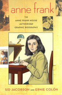 Cover Thumbnail for Anne Frank: The Anne Frank House Authorized Graphic Biography (Farrar, Straus, and Giroux, 2010 series)