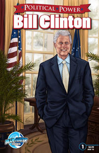 Cover Thumbnail for Political Power Bill Clinton (Bluewater / Storm / Stormfront / Tidalwave, 2010 series) #1