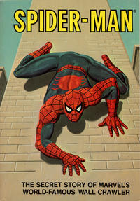 Cover Thumbnail for Spider-Man: The Secret Story of Marvel's World-Famous Wall Crawler (Ideals Publishing Corp., 1981 series)