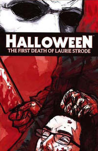 Cover Thumbnail for Halloween: The First Death of Laurie Strode (Devil's Due Publishing, 2008 series) #1