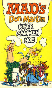 Cover Thumbnail for Mad pocket (Illustrerte Klassikere / Williams Forlag, 1969 series) #[nn] - Mad's Don Martin koker sammen noe
