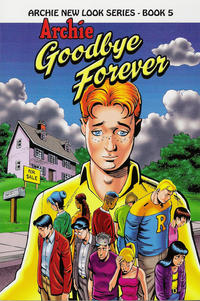 Cover Thumbnail for Archie New Look Series (Archie, 2009 series) #5 - Goodbye Forever