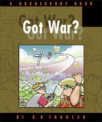 Cover Thumbnail for Got War? (A Doonesbury Book) (Andrews McMeel, 2003 series)