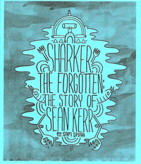 Cover Thumbnail for Sharker the Forgotten: The Story of Sean Kerr (Spinadoodle, 2010 series)