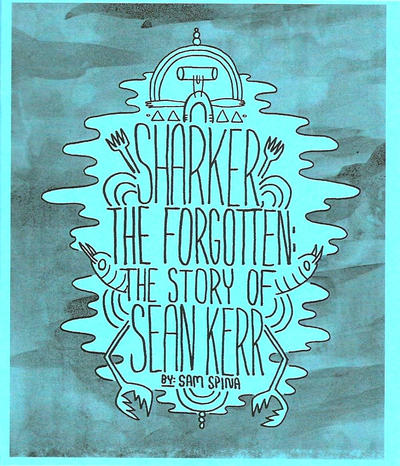 Cover for Sharker the Forgotten: The Story of Sean Kerr (Spinadoodle, 2010 series) #[nn]