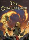 Cover for Die Opalwälder (Kult Editionen, 2005 series) #2 - Die Jagd nach dem Zauberbuch
