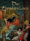 Cover for Die Opalwälder (Kult Editionen, 2005 series) #4 - Die Kerker von Nenupha
