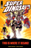 Cover Thumbnail for Super Dinosaur (2011 series) #1 [First Printing]
