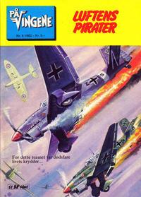 Cover Thumbnail for På Vingene (Serieforlaget / Se-Bladene / Stabenfeldt, 1963 series) #6/1982