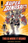 Cover Thumbnail for Super Dinosaur (2011 series) #1 [Third Printing]