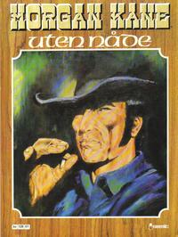 Cover Thumbnail for Morgan Kane (Semic, 1979 series) #[1] - Uten nåde