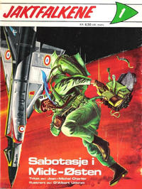 Cover Thumbnail for Jaktfalkene (Romanforlaget, 1972 series) #1 - Sabotasje i Midt-Østen