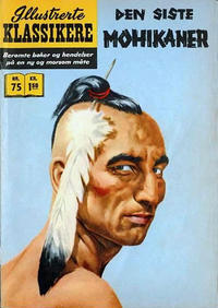 Cover Thumbnail for Illustrerte Klassikere [Classics Illustrated] (Illustrerte Klassikere / Williams Forlag, 1957 series) #75 - Den siste mohikaner [1. opplag]