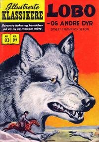 Cover Thumbnail for Illustrerte Klassikere [Classics Illustrated] (Illustrerte Klassikere / Williams Forlag, 1957 series) #83 - Lobo - og andre dyr [1. opplag]