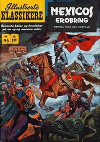 Cover Thumbnail for Illustrerte Klassikere [Classics Illustrated] (Illustrerte Klassikere / Williams Forlag, 1957 series) #95 - Mexicos erobring [1. opplag]