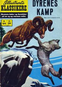 Cover Thumbnail for Illustrerte Klassikere [Classics Illustrated] (Illustrerte Klassikere / Williams Forlag, 1957 series) #99 - Dyrenes kamp
