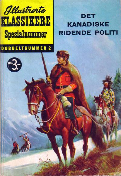 Cover for Illustrerte Klassikere Spesialnummer (Illustrerte Klassikere / Williams Forlag, 1959 series) #2 - Det kanadiske ridende politi