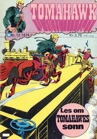 Cover Thumbnail for Tomahawk (Illustrerte Klassikere / Williams Forlag, 1969 series) #12/1974