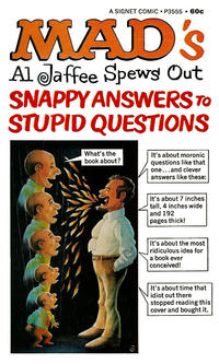 Cover Thumbnail for Mad's Al Jaffee Spews Out Snappy Answers to Stupid Questions (New American Library, 1968 series) #P3555