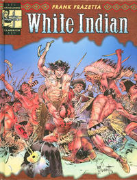 Cover Thumbnail for The Complete Frazetta White Indian (Vanguard Productions, 2011 series)