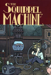 Cover Thumbnail for The Squirrel Machine (Fantagraphics, 2009 series)