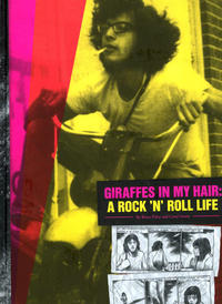 Cover Thumbnail for Giraffes in My Hair: A Rock 'n' Roll Life (Fantagraphics, 2009 series)