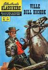 Cover for Illustrerte Klassikere [Classics Illustrated] (Illustrerte Klassikere / Williams Forlag, 1957 series) #15 - Ville Bill Hickok [1. opplag]