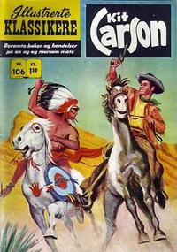 Cover Thumbnail for Illustrerte Klassikere [Classics Illustrated] (Illustrerte Klassikere / Williams Forlag, 1957 series) #106 - Kit Carson