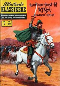 Cover Thumbnail for Illustrerte Klassikere [Classics Illustrated] (Illustrerte Klassikere / Williams Forlag, 1957 series) #5 - Han kom først til Kina Marco Polo [1. opplag]