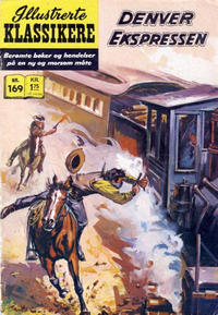 Cover Thumbnail for Illustrerte Klassikere [Classics Illustrated] (Illustrerte Klassikere / Williams Forlag, 1957 series) #169 - Denverekspressen