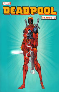 Cover Thumbnail for Deadpool Classic (Marvel, 2008 series) #1