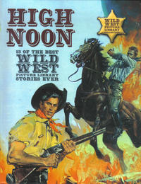 Cover Thumbnail for High Noon 13 of the Best Wild West Picture Library Stories Ever (Carlton Publishing Group, 2008 series)