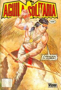 Cover Thumbnail for Aguila Solitaria (Editora Cinco, 1976 ? series) #639