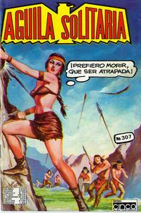 Cover Thumbnail for Aguila Solitaria (Editora Cinco, 1976 ? series) #307