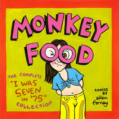 """Cover for Monkey Food: The Complete """"I Was Seven in '75"""" Collection (Fantagraphics, 1999 series)"""
