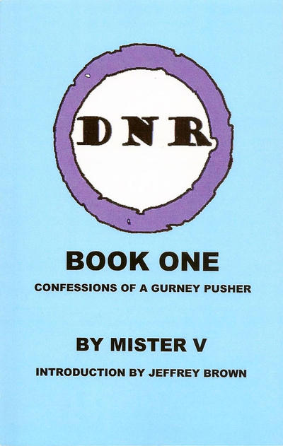 Cover for DNR (Arborcides Press, 2011 series) #1 - Confessions of a Gurney Pusher