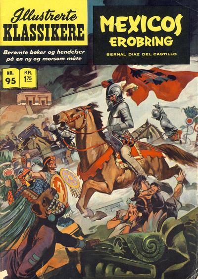 Cover for Illustrerte Klassikere [Classics Illustrated] (Illustrerte Klassikere / Williams Forlag, 1957 series) #95 - Mexicos erobring [1. opplag]