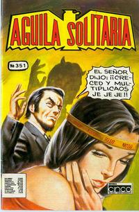 Cover Thumbnail for Aguila Solitaria (Editora Cinco, 1976 ? series) #351