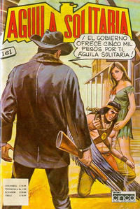 Cover Thumbnail for Aguila Solitaria (Editora Cinco, 1976 ? series) #161