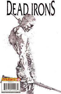 Cover Thumbnail for Dead Irons (Dynamite Entertainment, 2009 series) #1 [Cover C Retailer Incentive B&W]