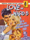 Cover for Love On Ward B - 6 of the Best Hospital Nurse Picture Library Romances (Carlton Publishing Group, 2008 series)