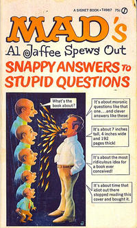 Cover Thumbnail for Mad's Al Jaffee Spews Out Snappy Answers to Stupid Questions (New American Library, 1968 series) #T4987
