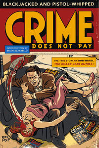 Cover Thumbnail for Blackjacked and Pistol-Whipped: A Crime Does Not Pay Primer (Dark Horse, 2011 series)